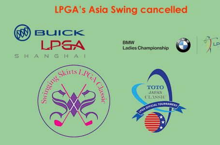 LPGA cancels Asia Swing of the Tour; Events in China, Taiwan, Korea and Japan not to be held in 2020