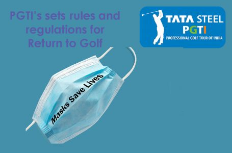 PGTI draws up guidelines on precautions against Covid-19 for India's 'Return to Golf'