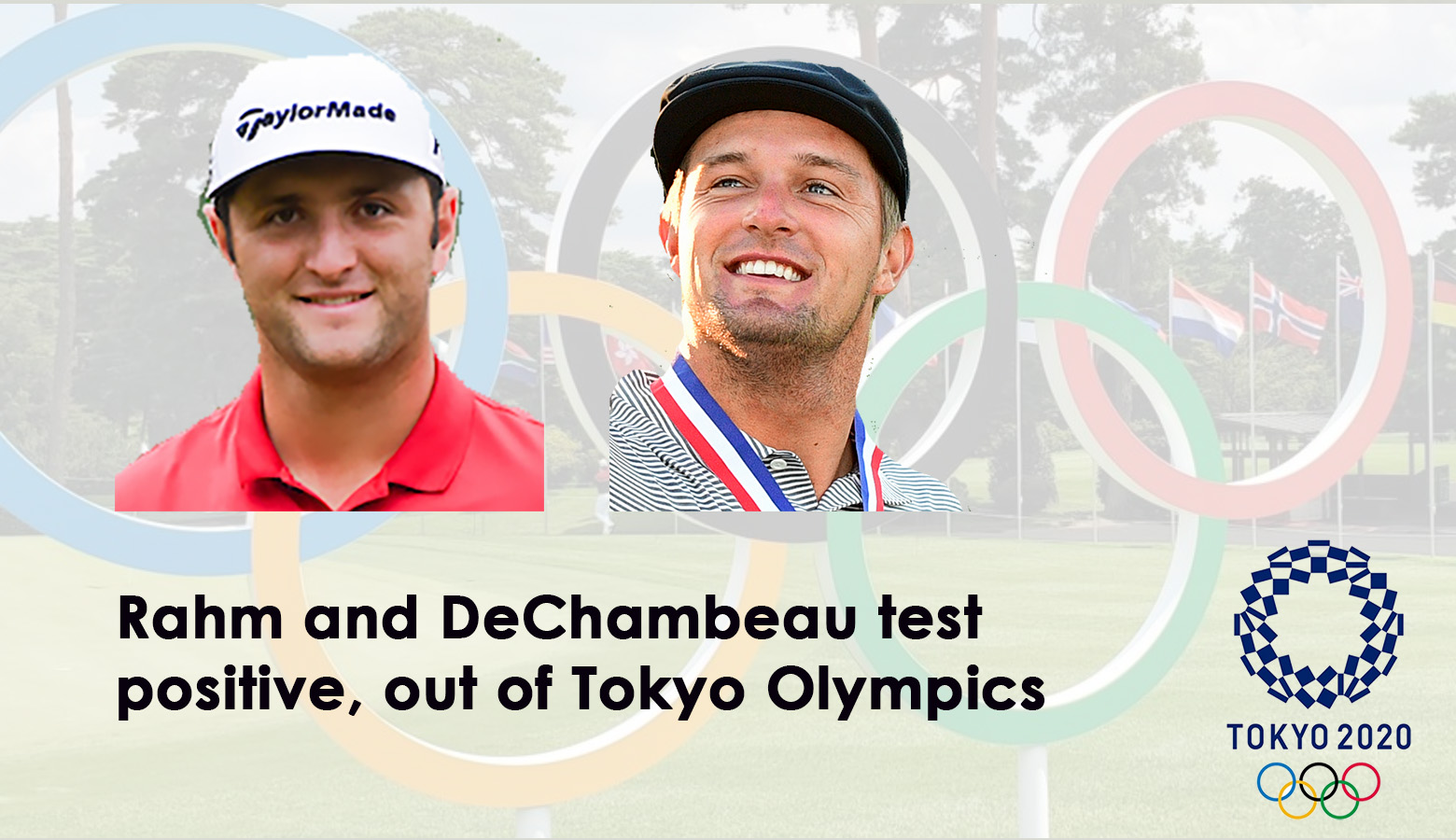 DeChambeau, Rahm test positive in quick succession, withdraw from Olympics